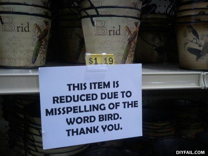 - Whoever didn't know how to spell 'Bird' is really